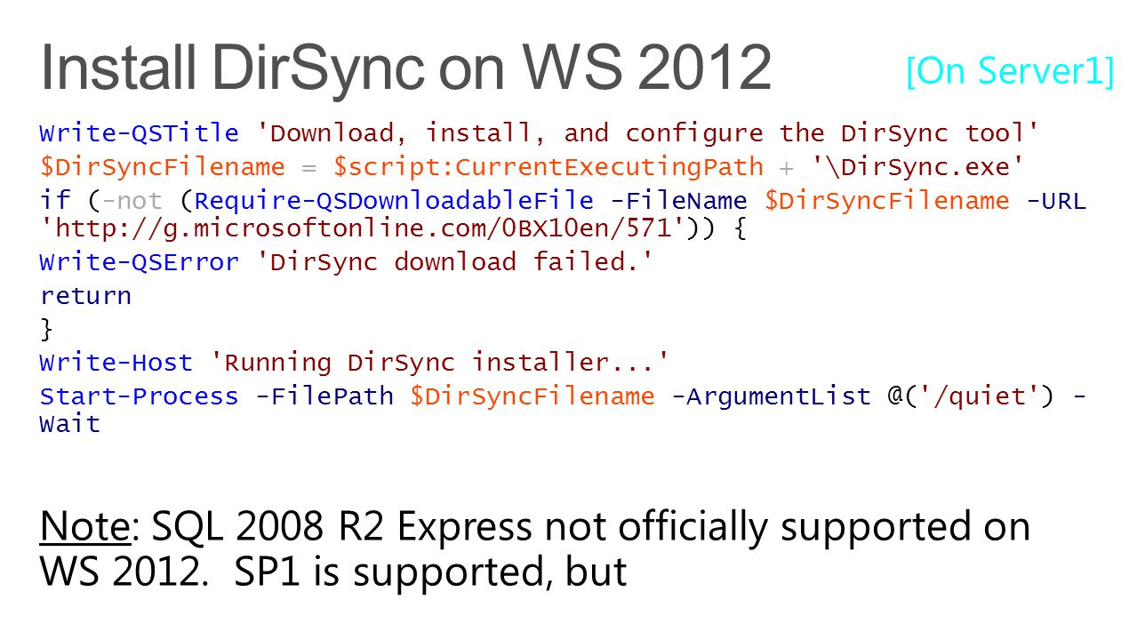 TechReady 16 4/6/2017. Install DirSync on WS 2012. [On Server1] Write-QSTitle Download, install, and configure the DirSync tool